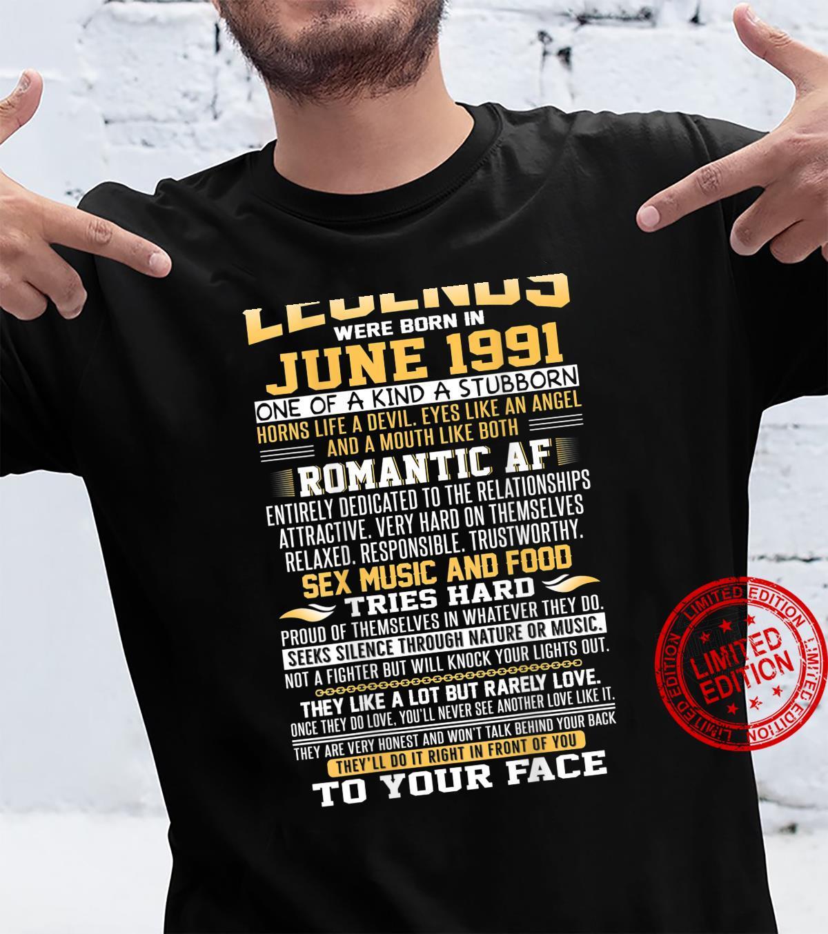 30th birthday shirt Legends were born in June 1991 Shirt