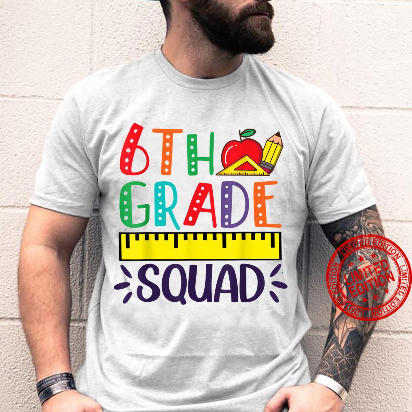 6th Grade Squad Teacher Student Back To School Shirt