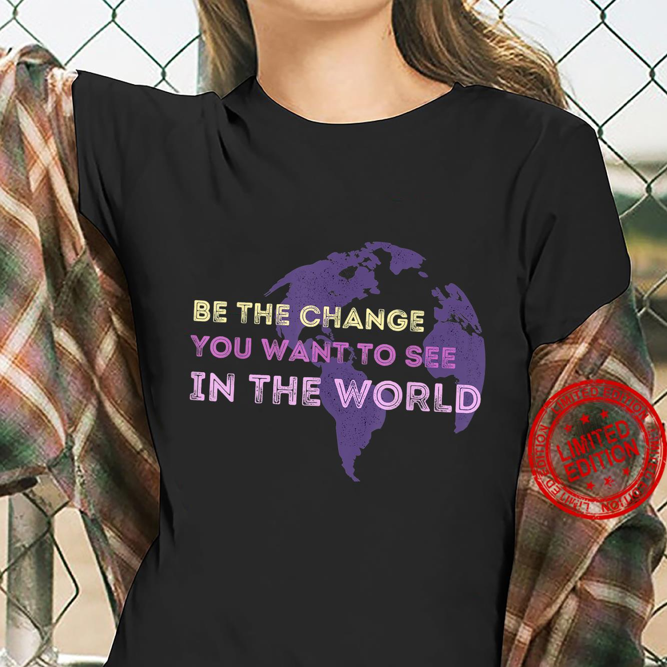 Be The Change You Want To See In The World, Retro Distressed Shirt ladies tee