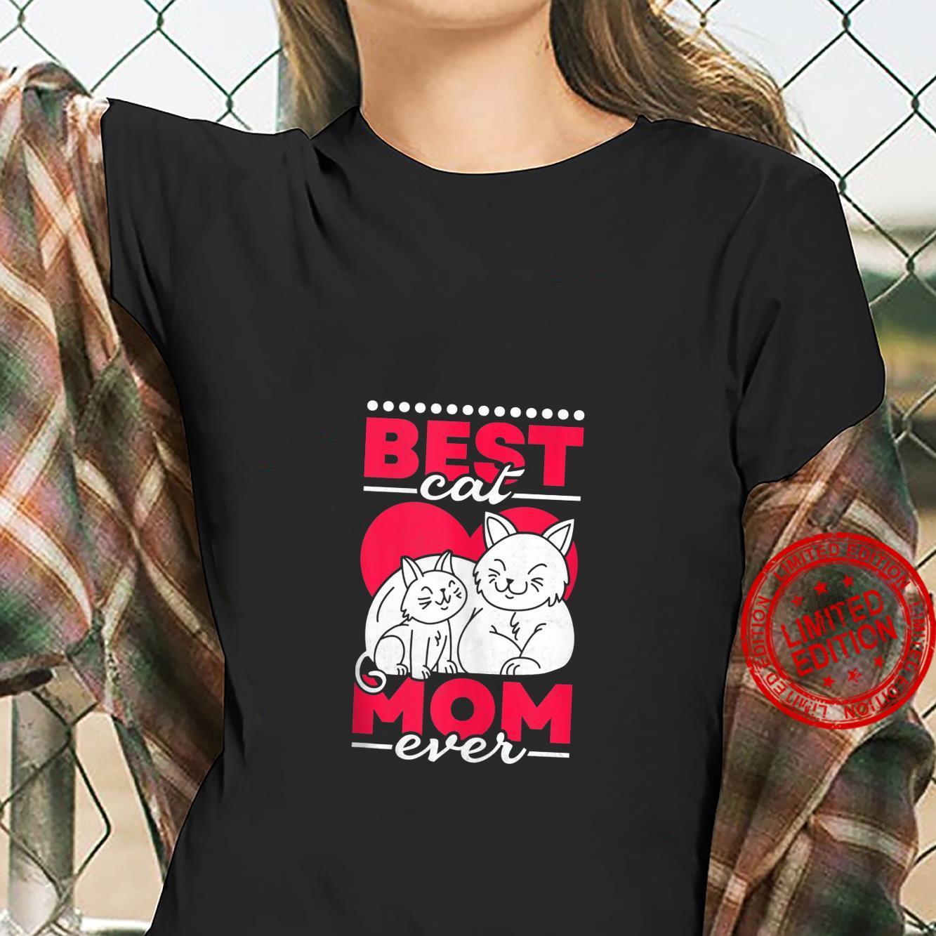 Best Cat Mom Ever, Cat Shirt ladies tee
