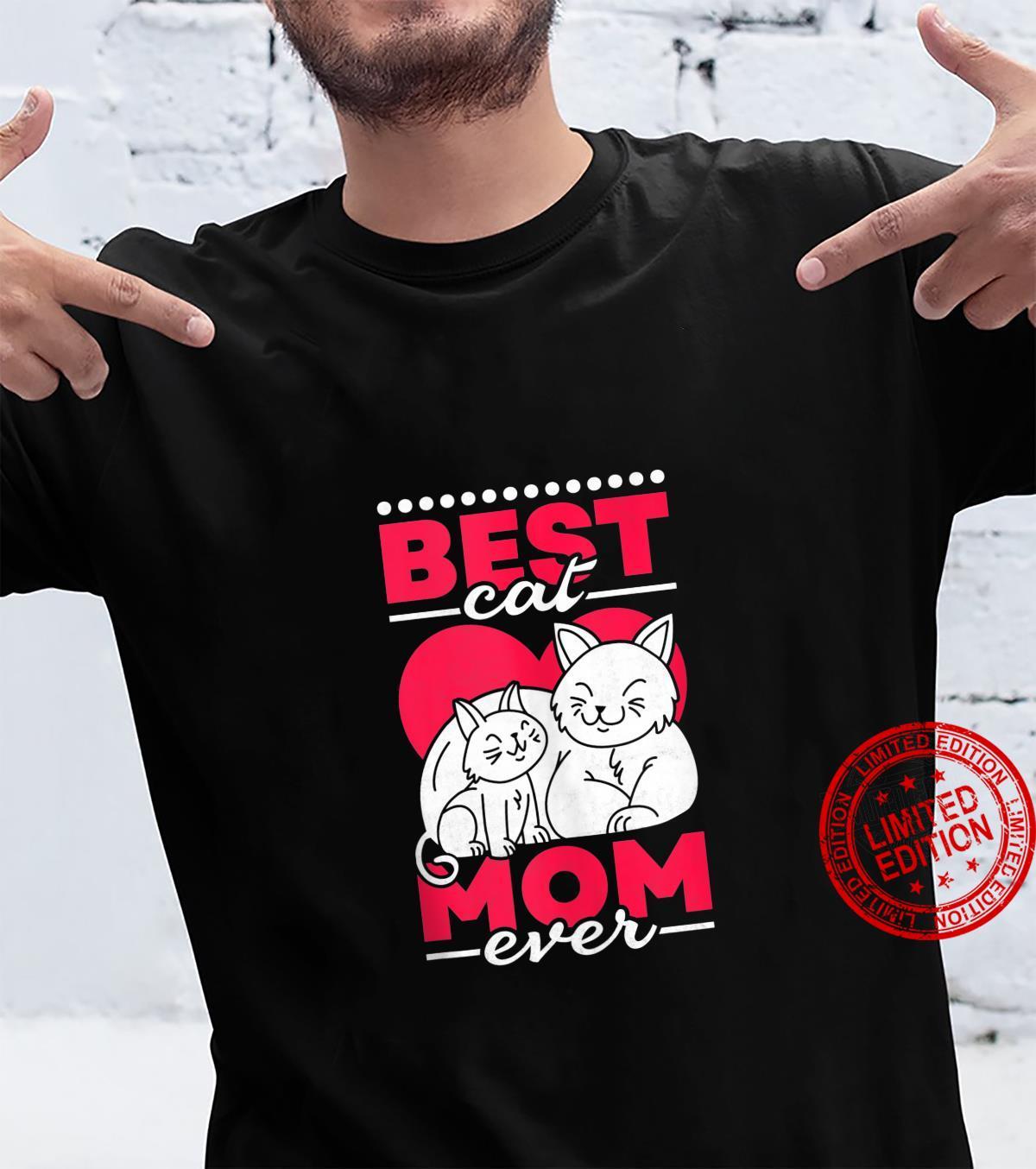 Best Cat Mom Ever, Cat Shirt