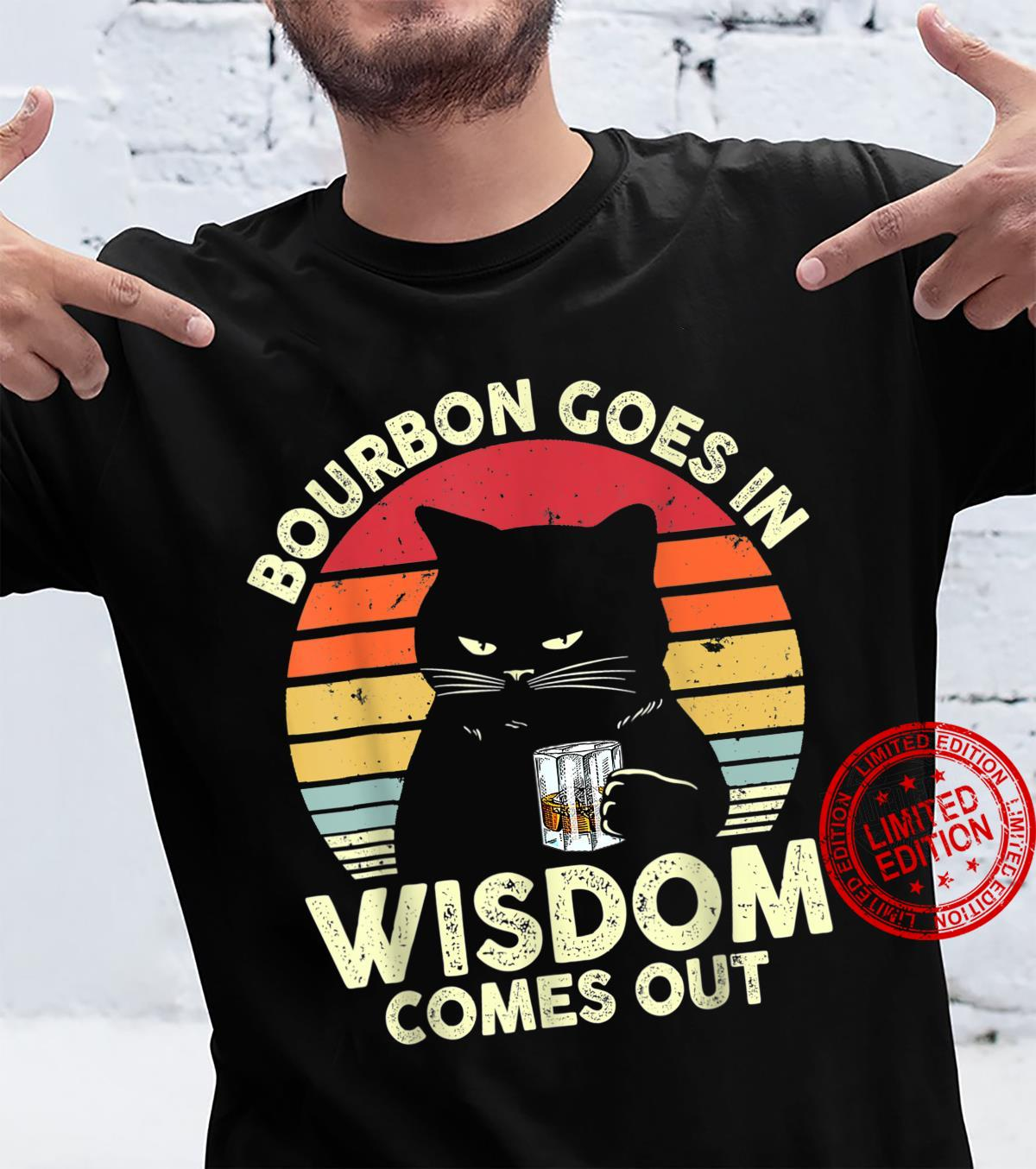 Bourbon Goes In Wisdom Comes Out Vintage Bourbon Shirt
