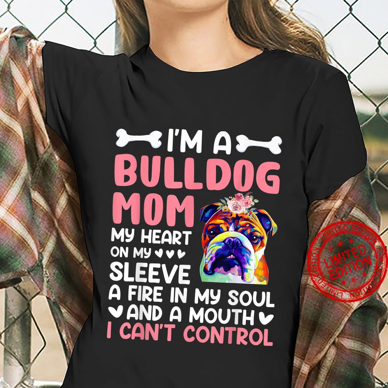 Bulldog I'm A Bulldog Mom Shirt ladies tee