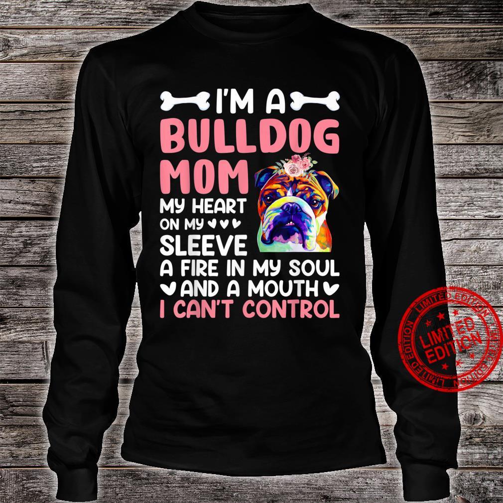 Bulldog I'm A Bulldog Mom Shirt long sleeved