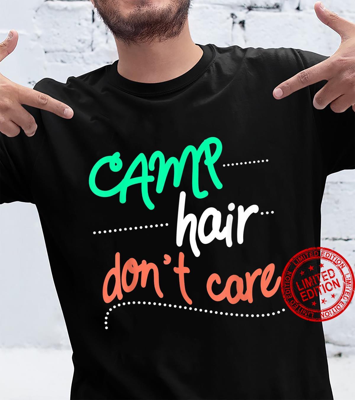 Camp Hair Do not Care Shirt Camp Humor Shirt