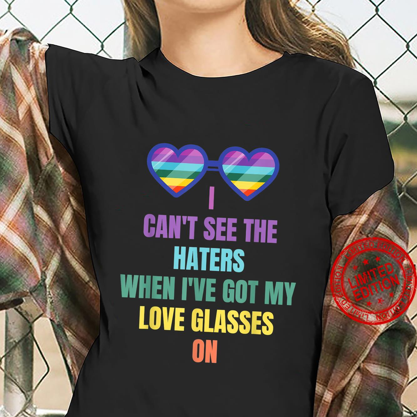 Can't see the haters when I've got my love glasses on LGBTQ Shirt ladies tee
