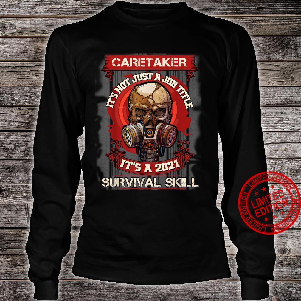 Caretaker_It'S Not Just A Job Title It'S A 2021 Surrvival Sk Shirt long sleeved