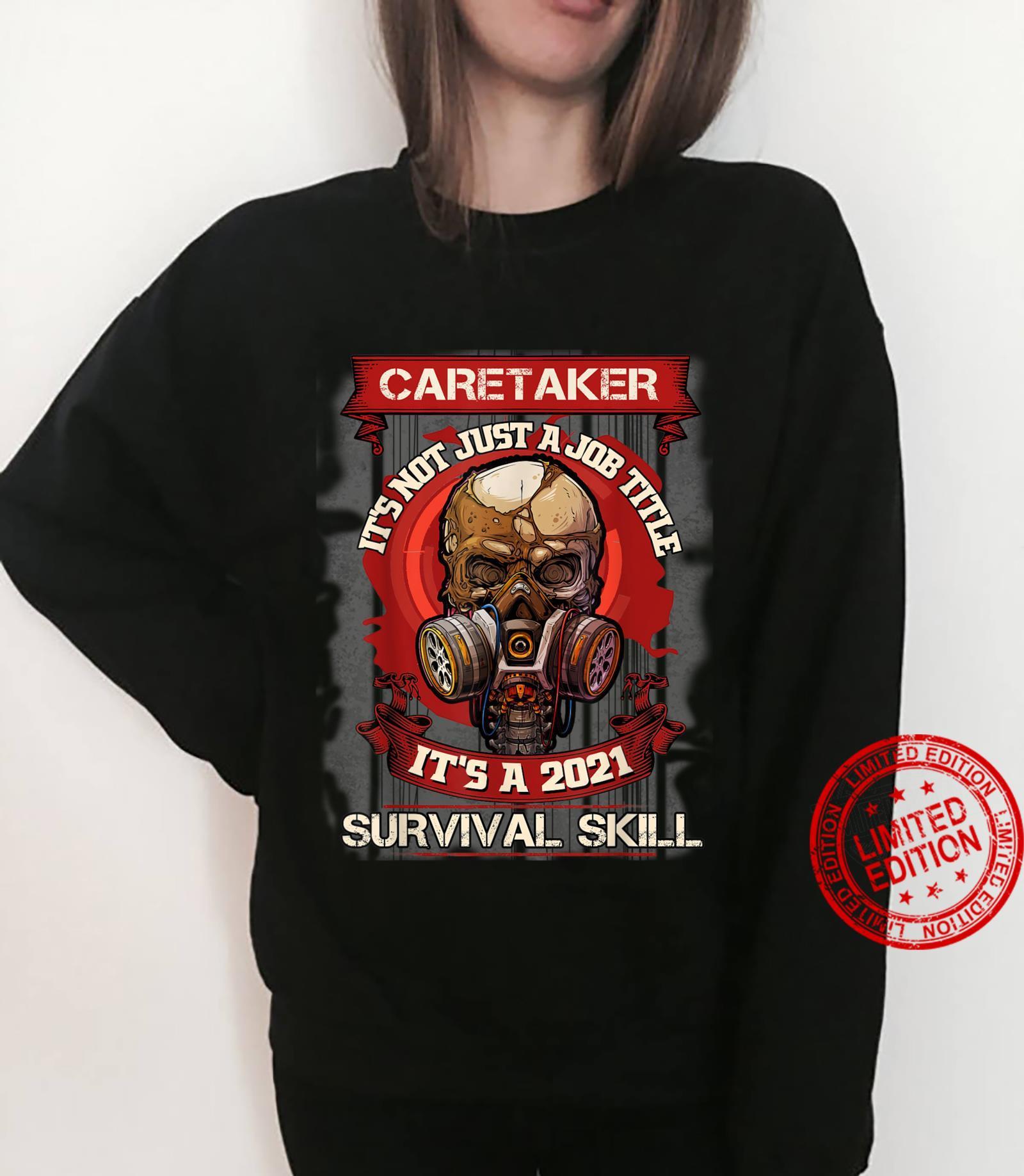 Caretaker_It'S Not Just A Job Title It'S A 2021 Surrvival Sk Shirt sweater