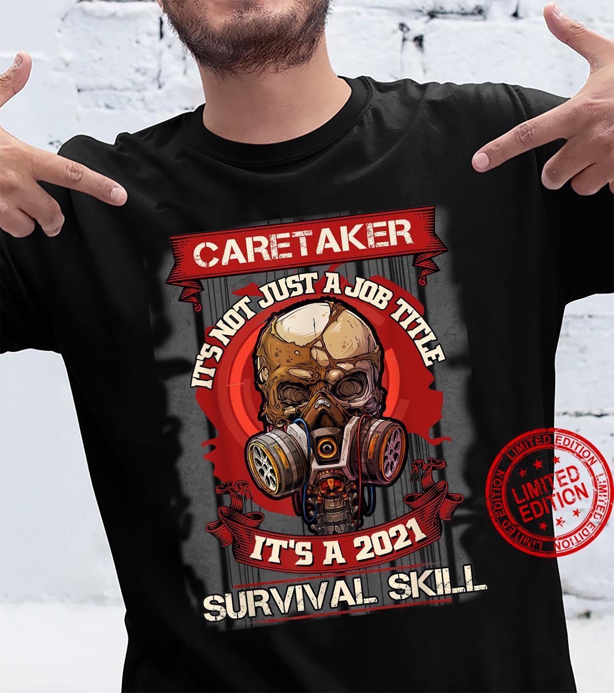 Caretaker_It'S Not Just A Job Title It'S A 2021 Surrvival Sk Shirt