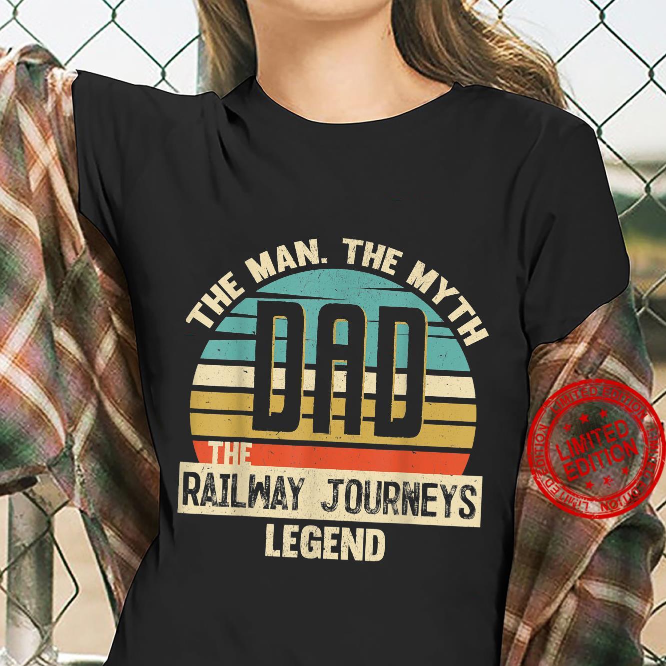 Dad Man Myth Railway Journeys Legend Amazing Fathers Day Shirt ladies tee