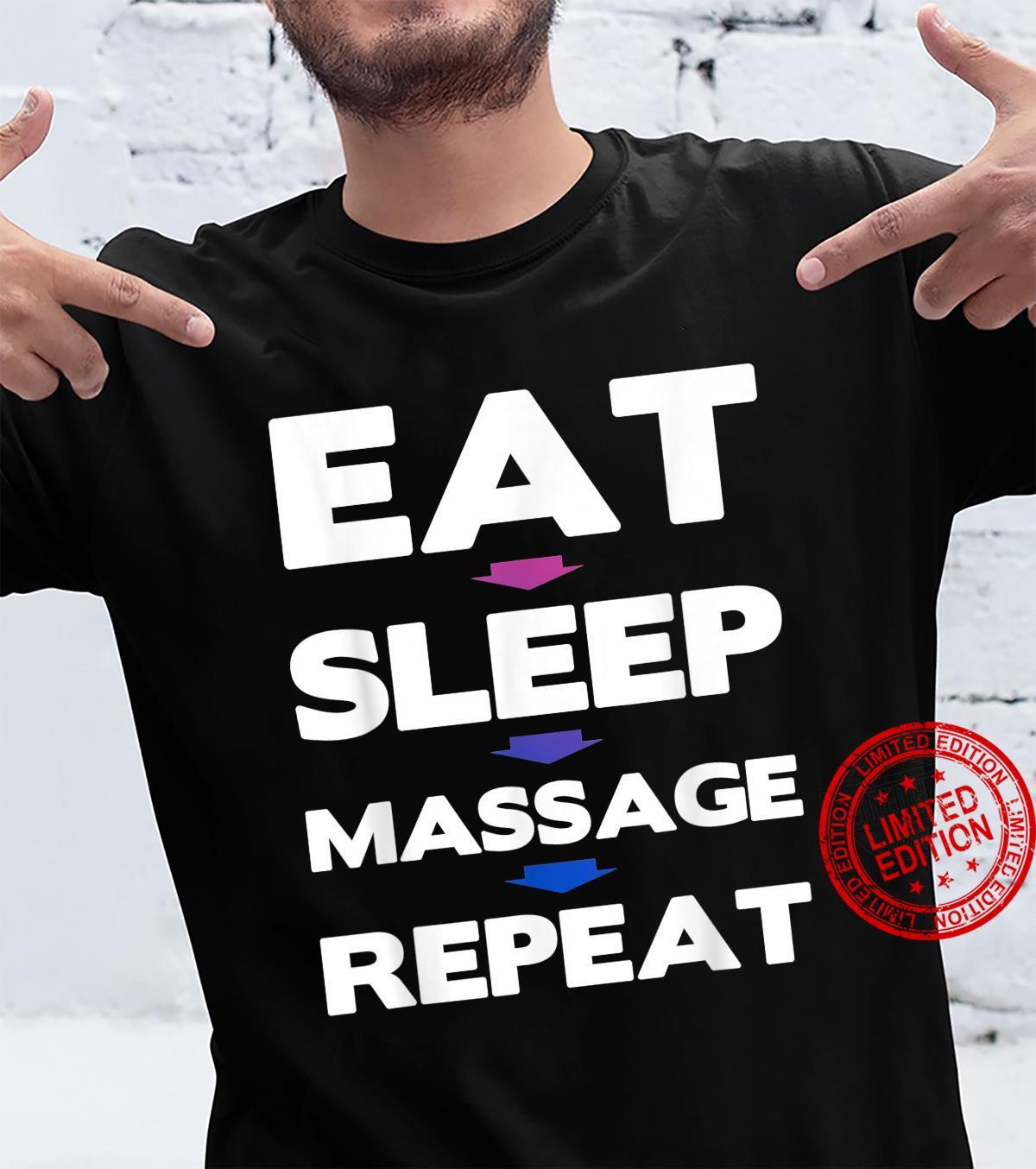 Eat Sleep Massage Repeat Massage Therapy Shirt