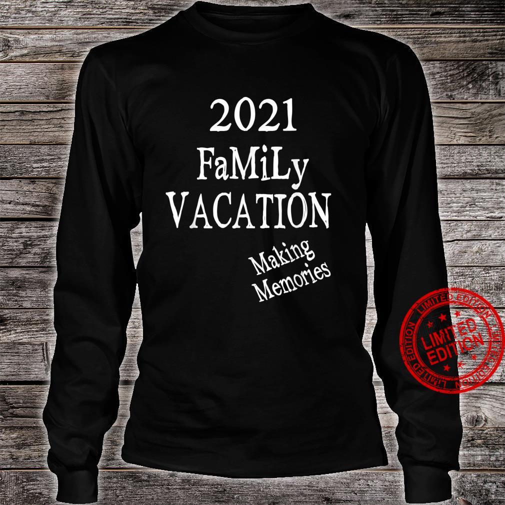 Family Vacation Making Memories, Love Family, Mom, Dad, Son Shirt long sleeved