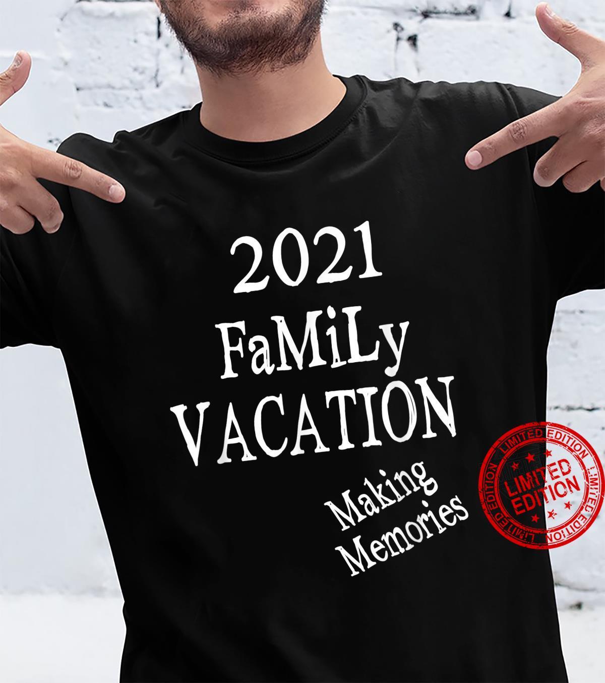 Family Vacation Making Memories, Love Family, Mom, Dad, Son Shirt