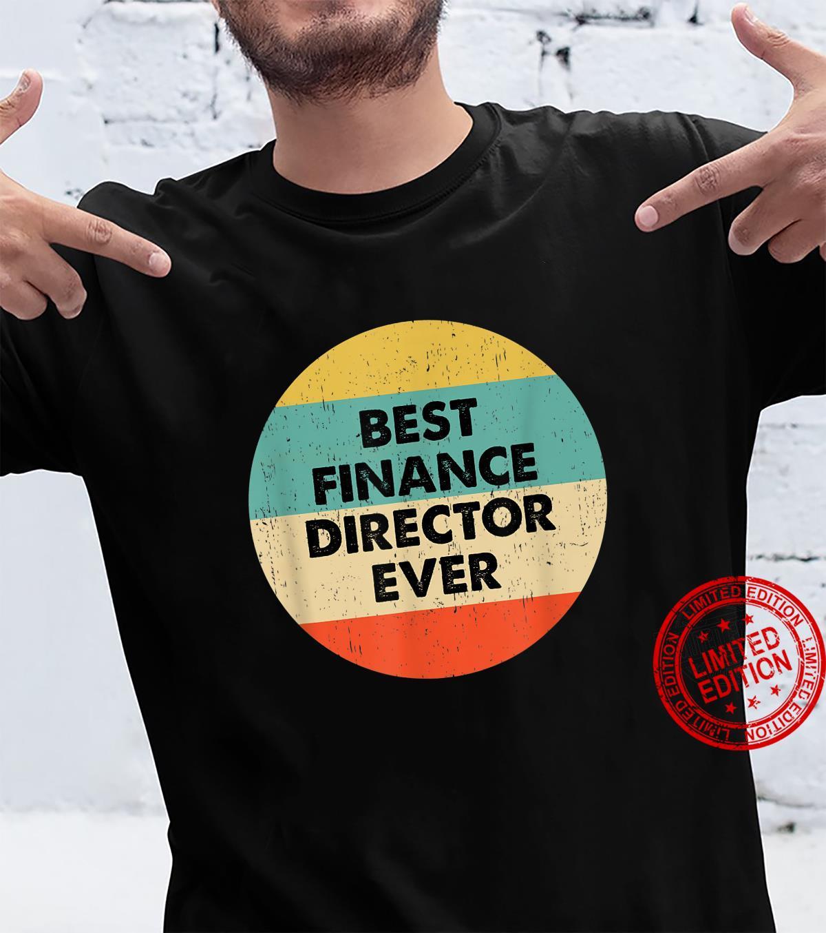Finance Director Shirt Best Finance Director Ever Shirt