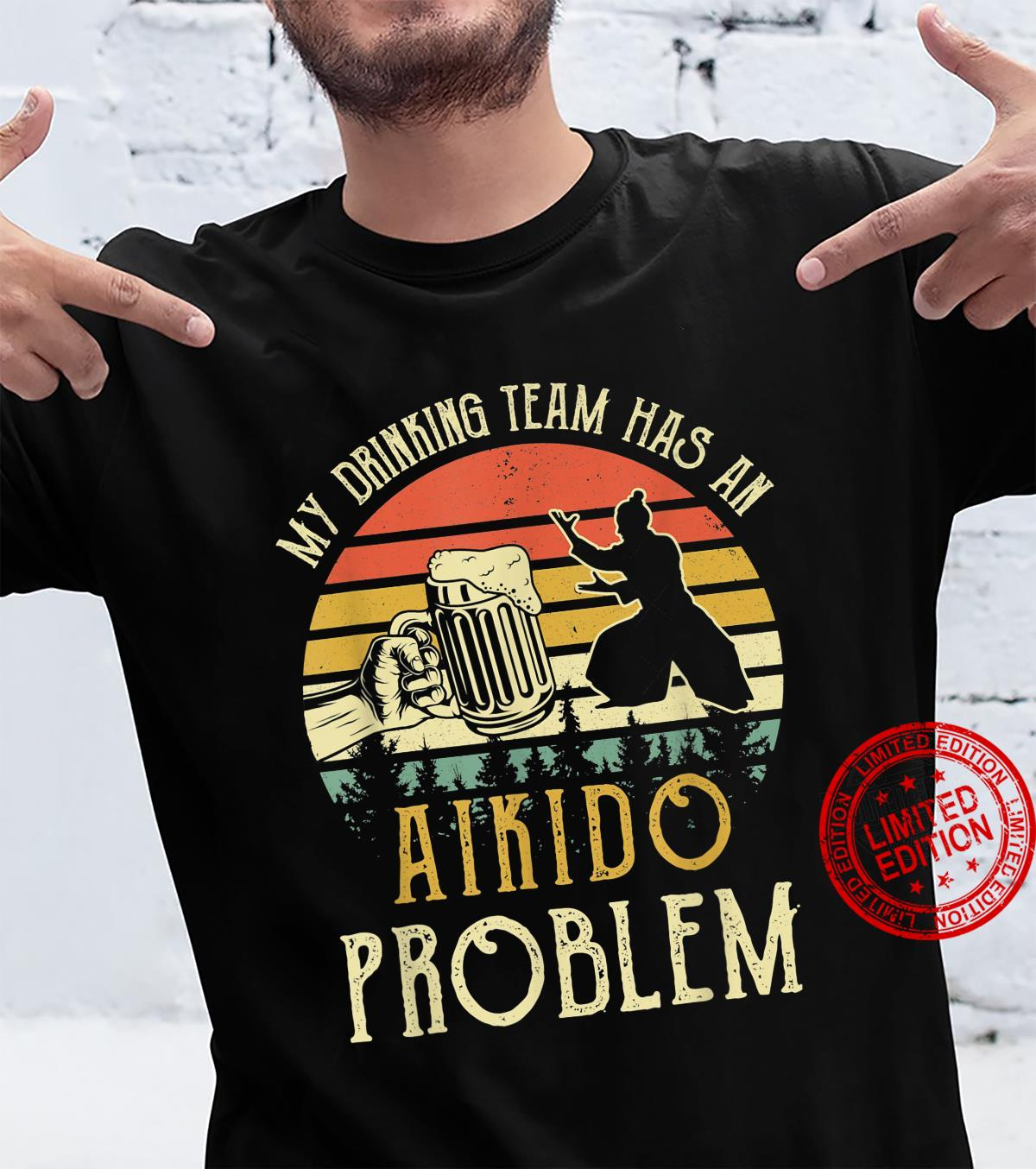 Funny Beer My Drinking Team Has An Aikido Problem Shirt