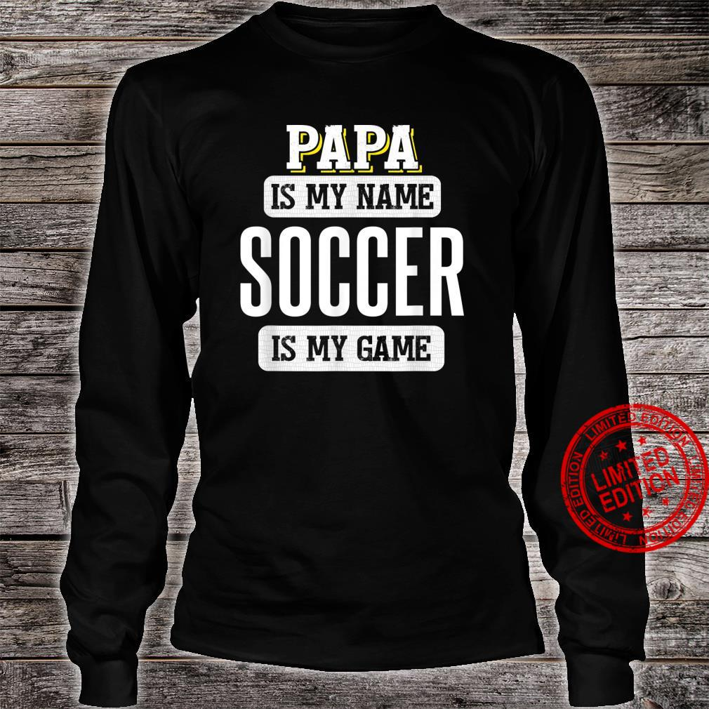 Funny Soccer for Papa Fathers Day Design Shirt long sleeved