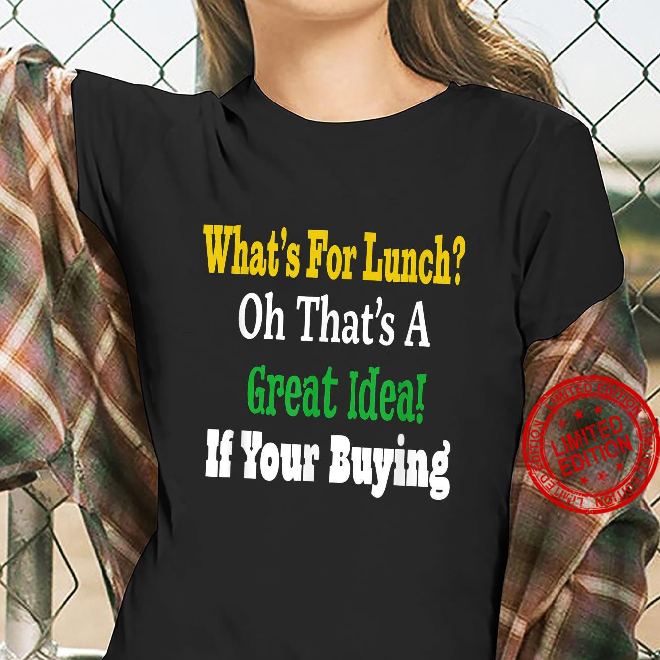 Funny What's For Lunch Shirt Supper Sarcastic Snarky Mouth Shirt ladies tee