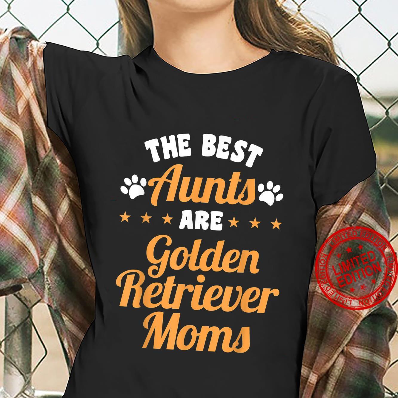Golden Retriever Aunt Apparel Best Aunts Design Shirt ladies tee