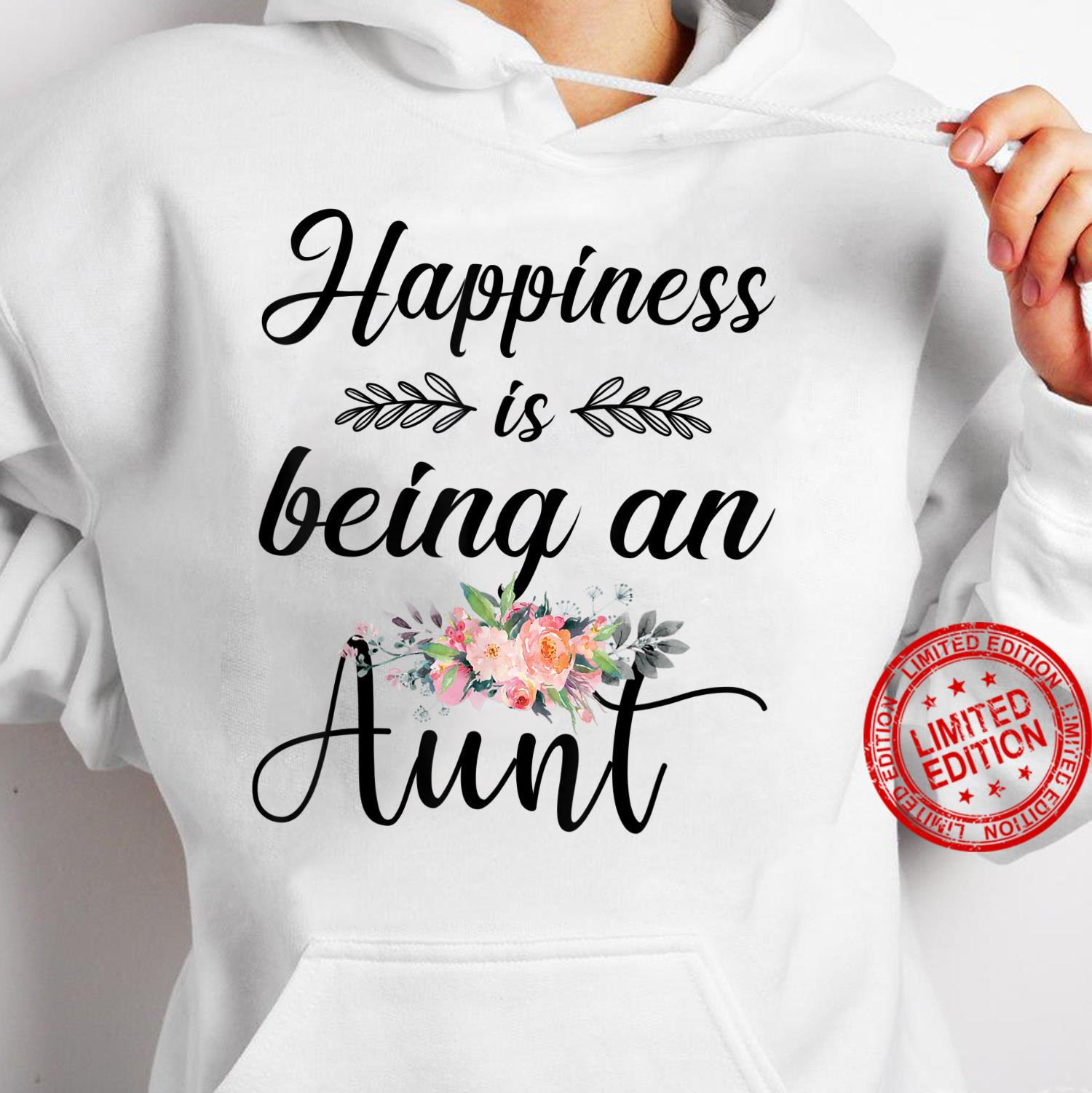 Happiness Is Being An Aunt Flower Shirt hoodie