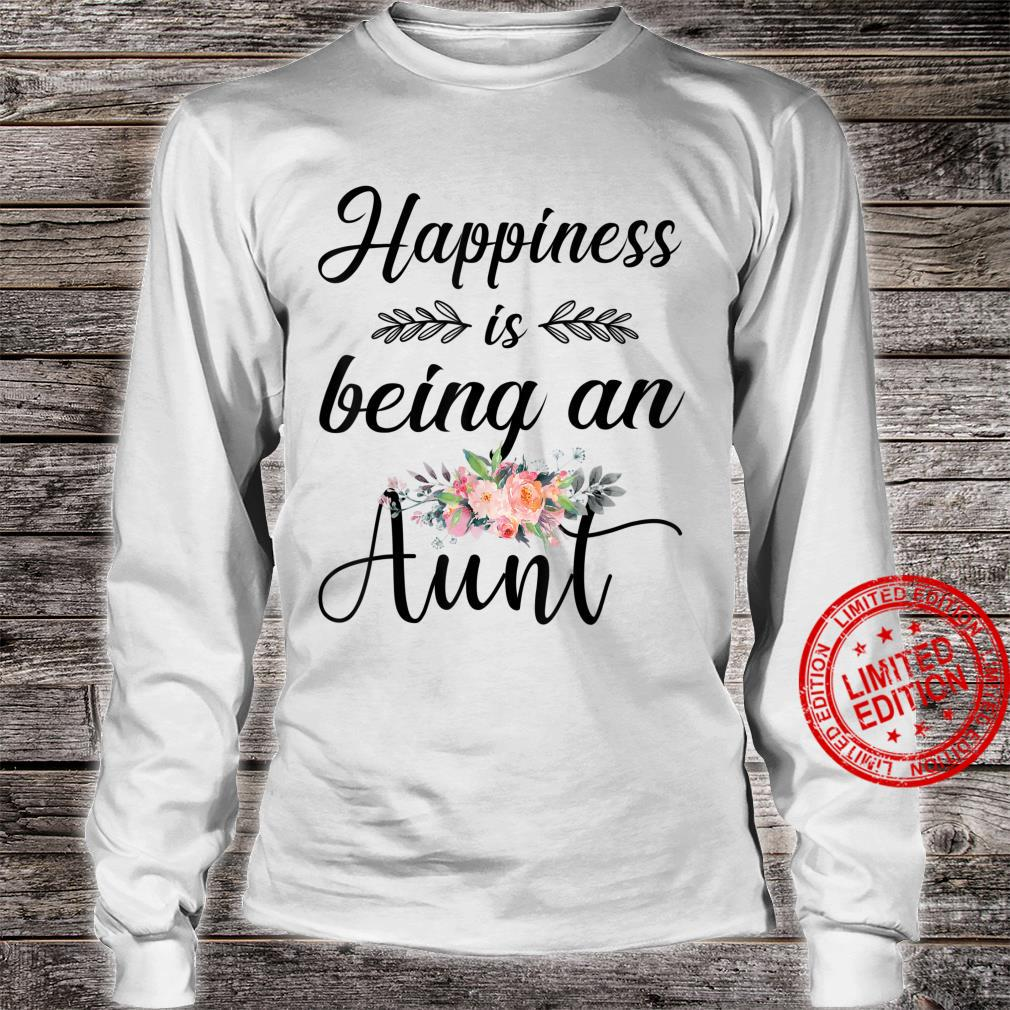 Happiness Is Being An Aunt Flower Shirt long sleeved