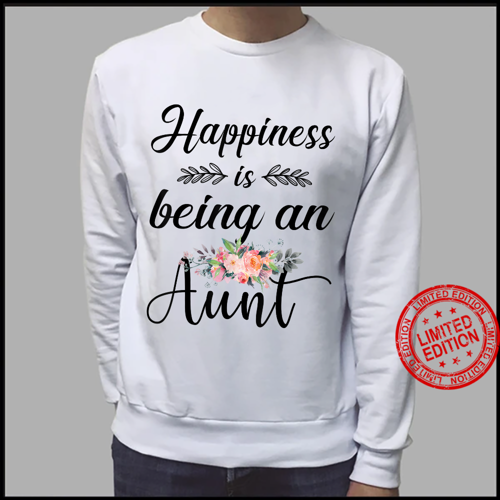 Happiness Is Being An Aunt Flower Shirt sweater