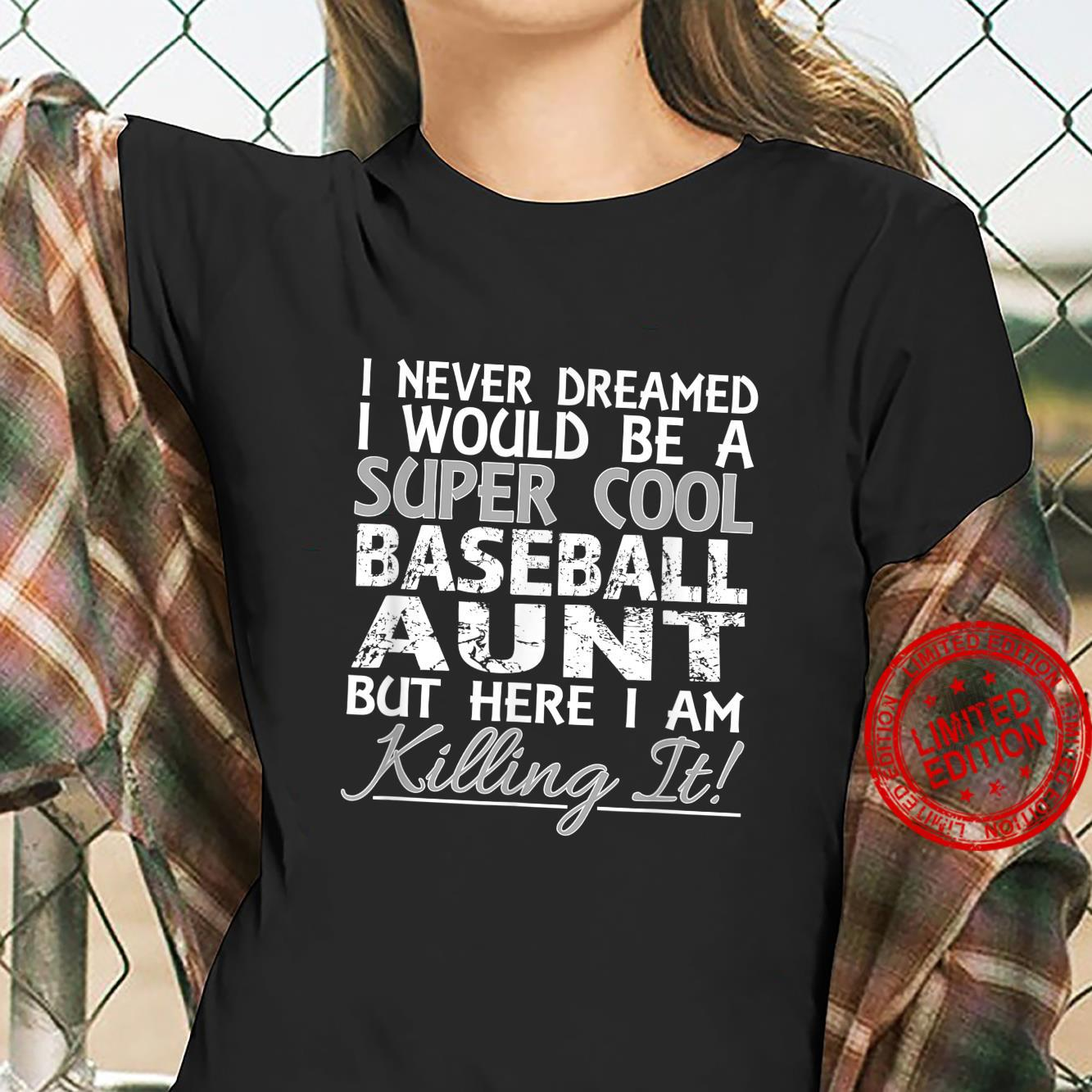 I Never Dreamed Would Be a Super Cool Baseball Aunt but Here Shirt ladies tee