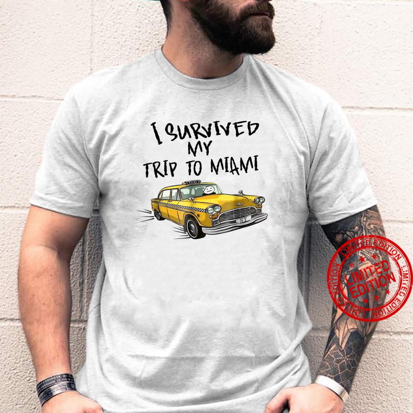 I survived my trip to Miami Shirt
