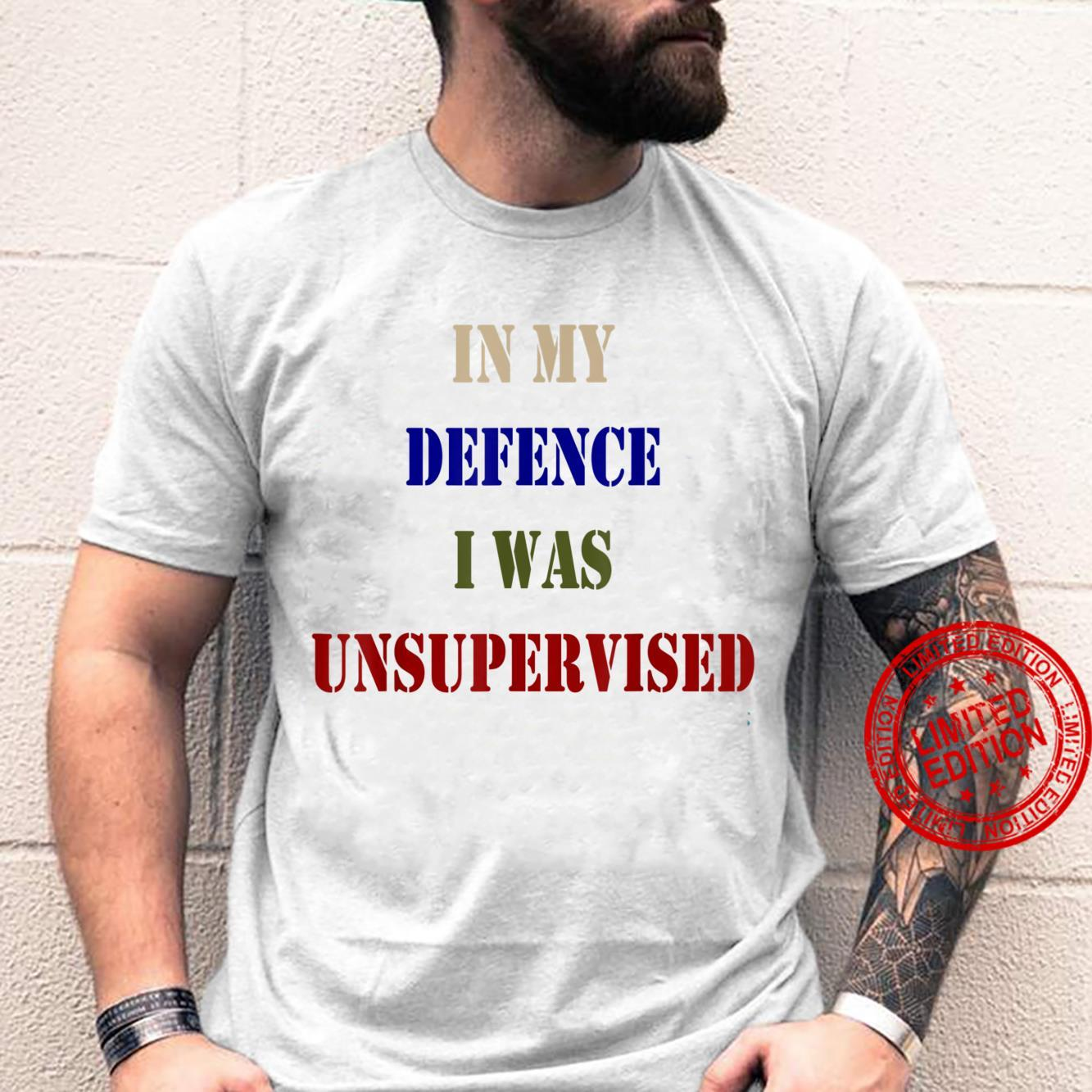 In My Defence I Was Unsupervised Shirt