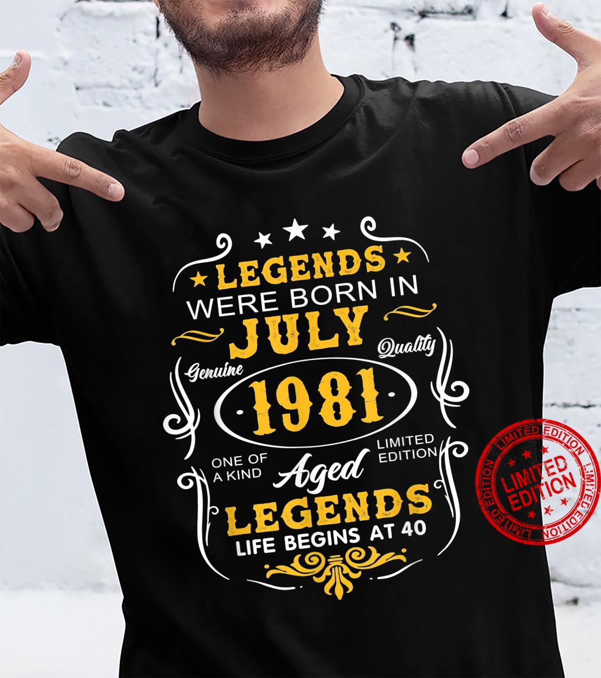 Legends Born In July 1981 40th Birthday 40 Years Old Shirt