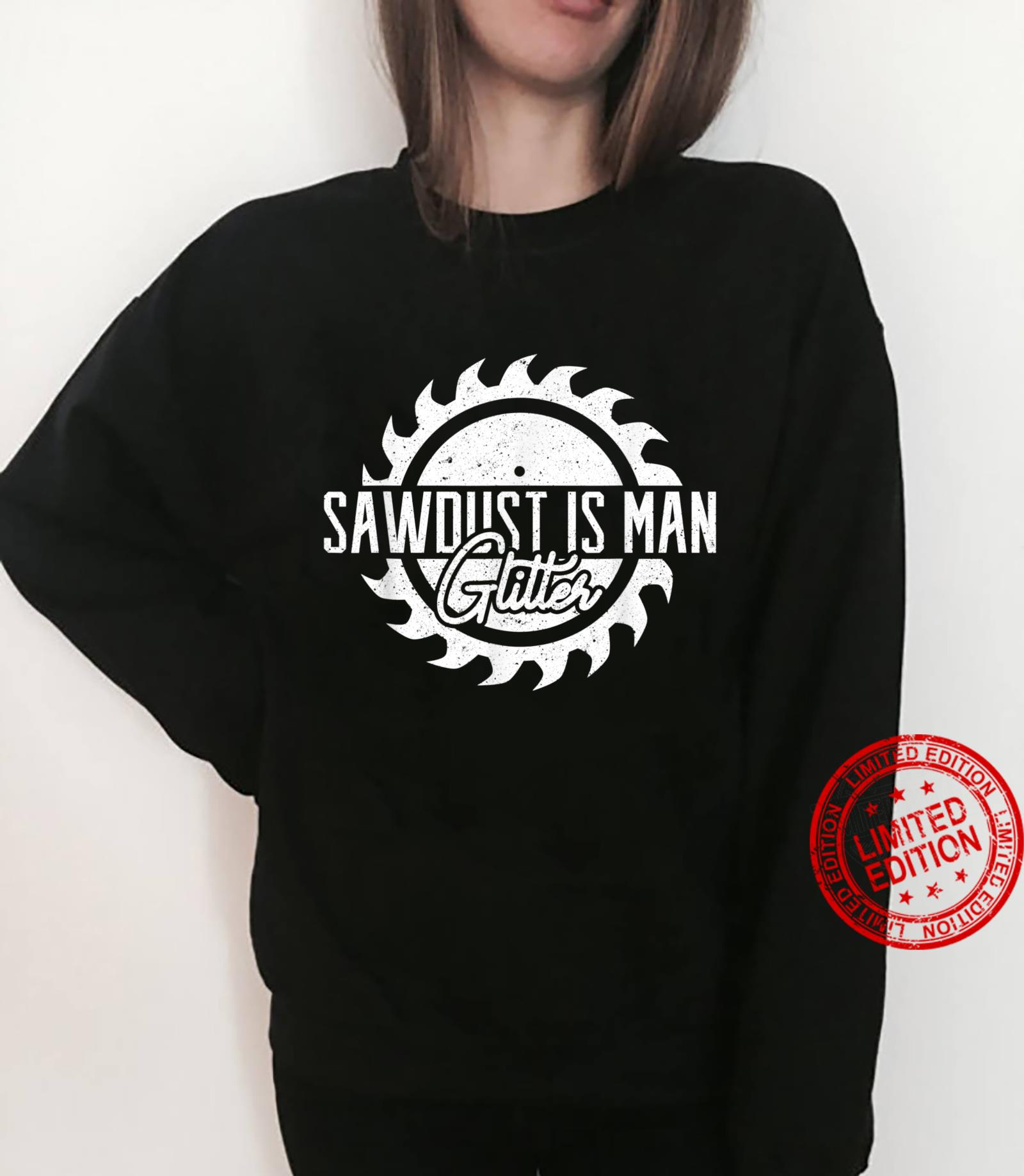 Mens Vintage Carpenter Sawdust is Man Glitter Woodworking Shirt sweater