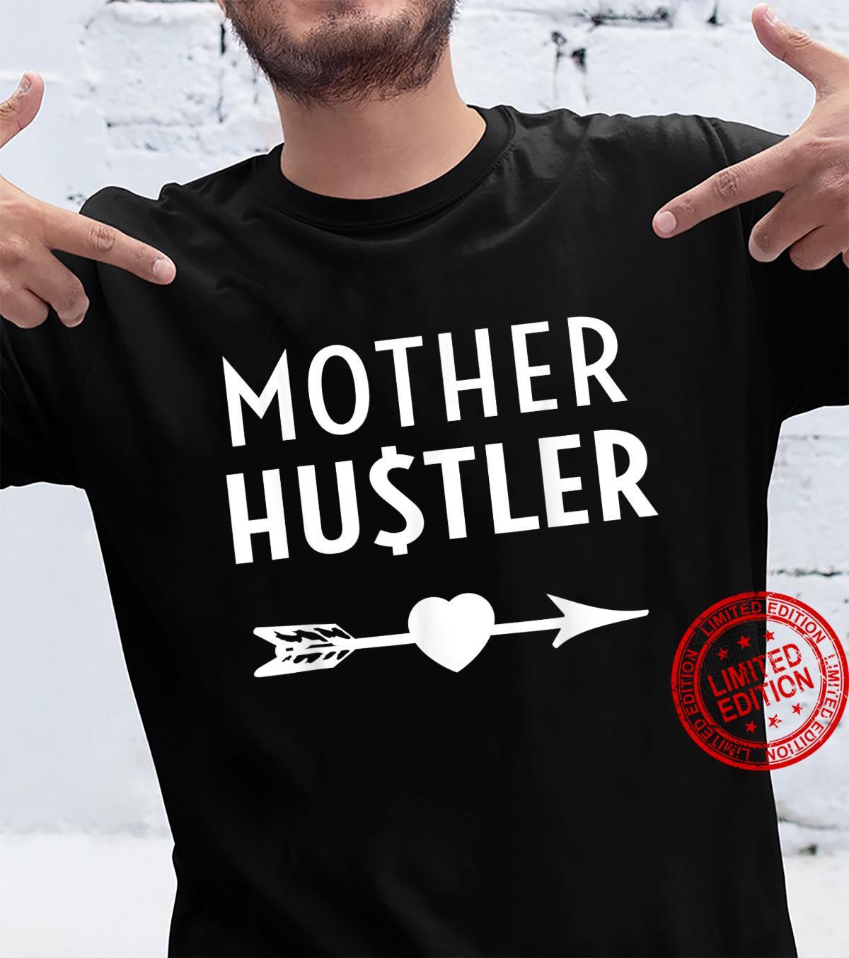 Mother Hustler Mother's Day Entrepreneur Mom Boss Shirt