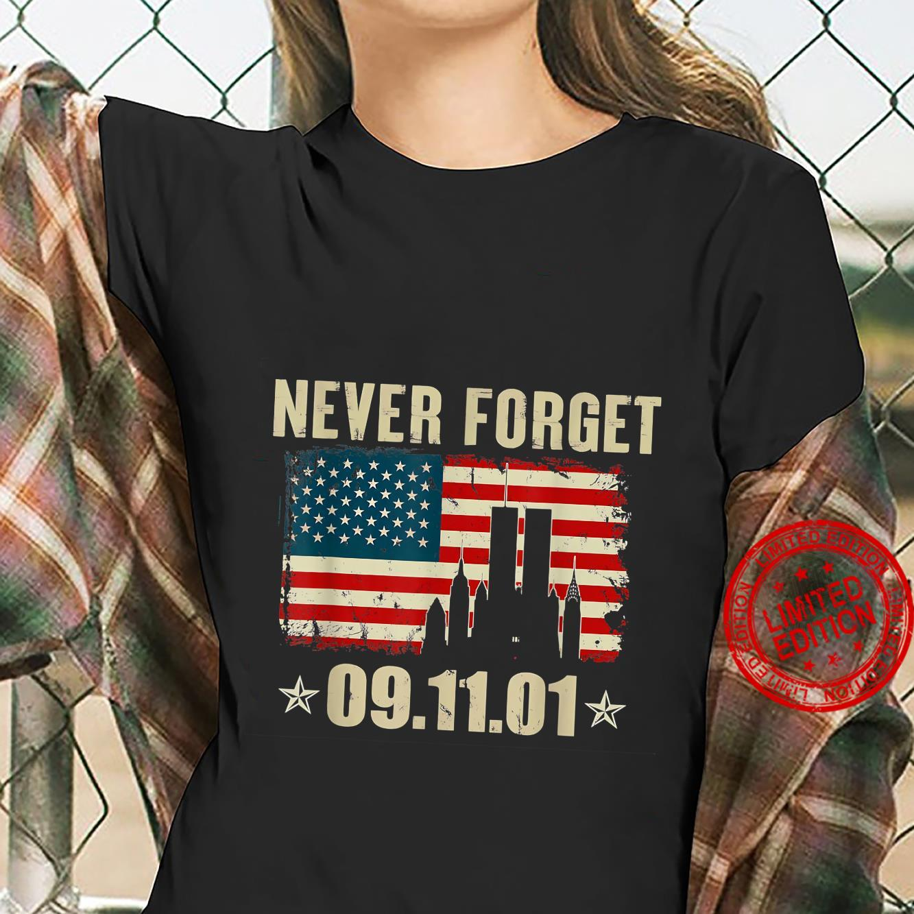 Never Forget 09.11.01 Shirt Shirt ladies tee