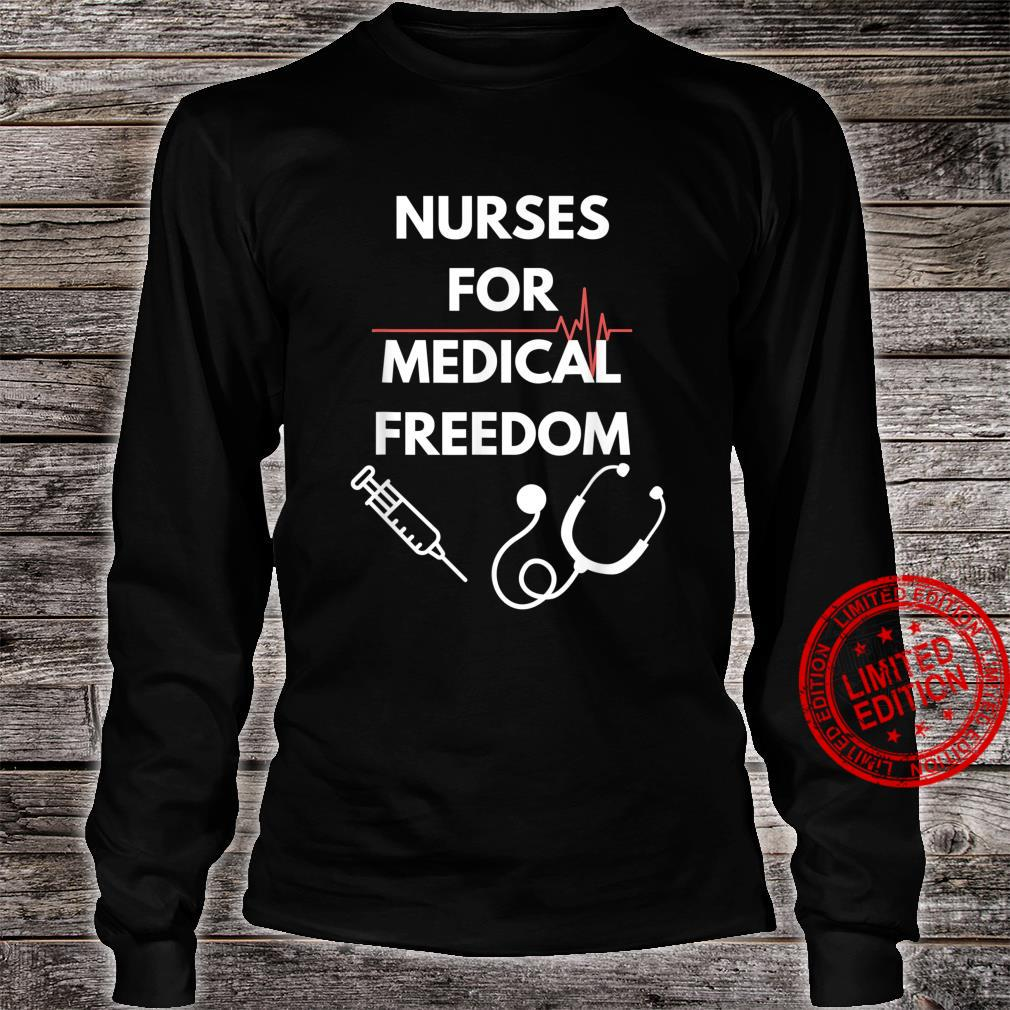 Nurses For Medical Freedom Shirt long sleeved