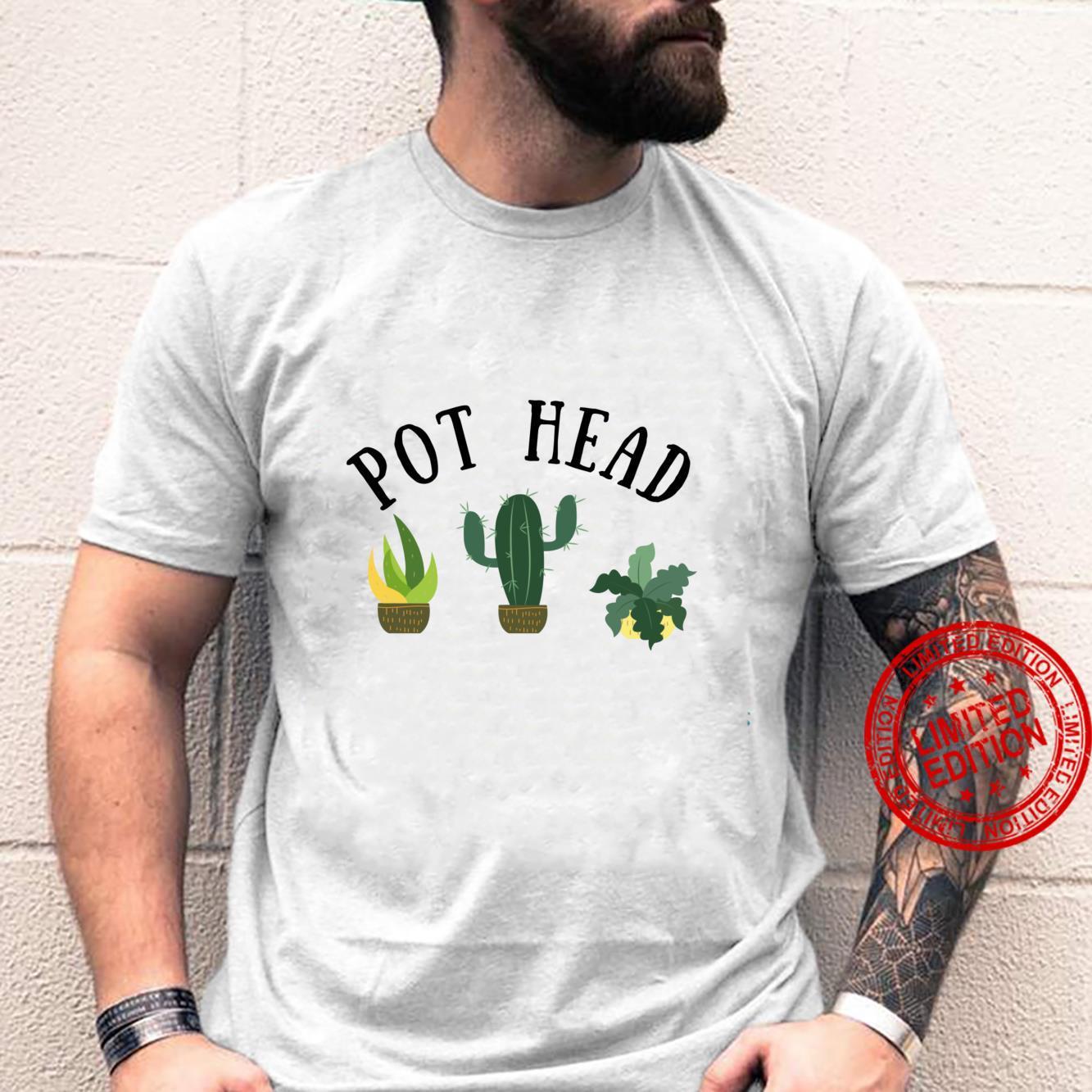Pot Head Gardening plants plant Mom botanical garden vegan Shirt