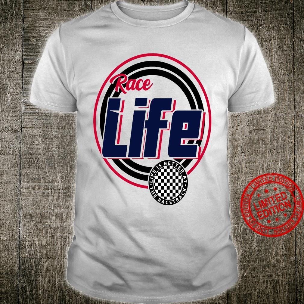 Race Life Shirt