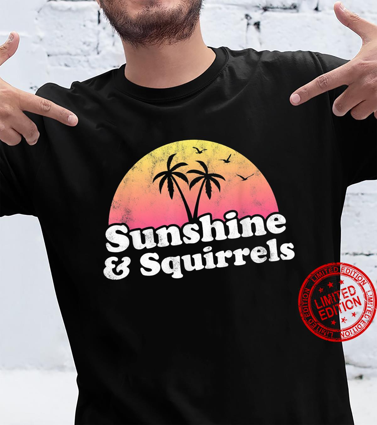 Squirrel Sunshine and Squirrels Shirt