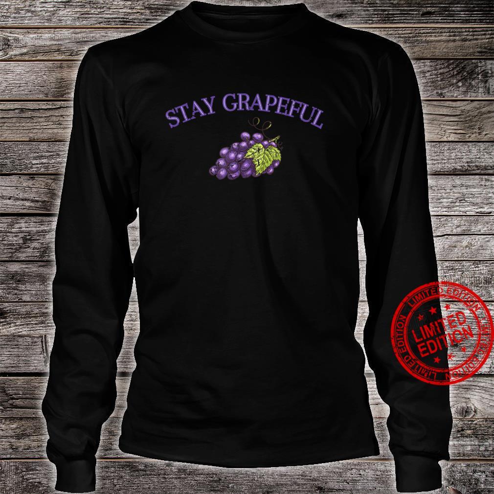 Stay Grapeful Fruit Gardener Farmer Shirt long sleeved