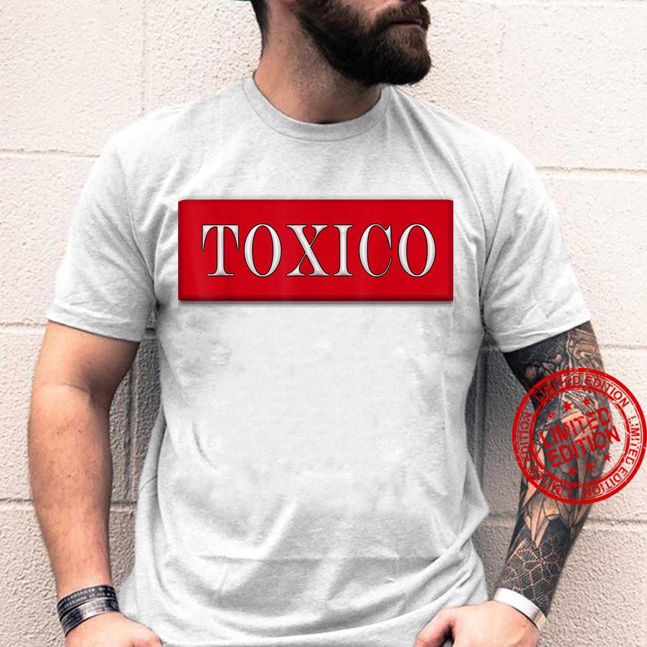 Tengo Novio Toxico el toxico Shirt