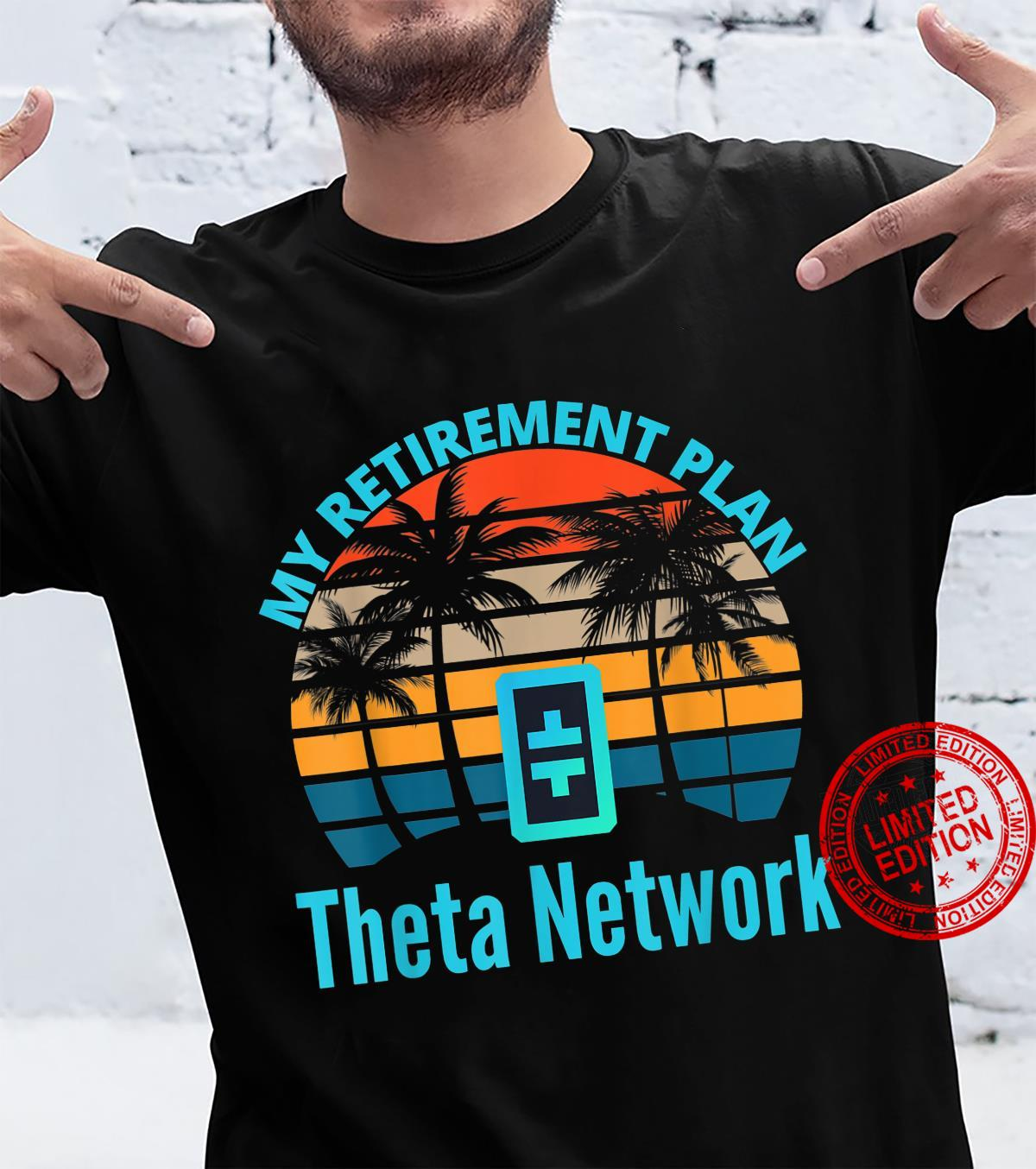 Theta Network My Retirement Plan Blockchain Ethereum DeFi Shirt