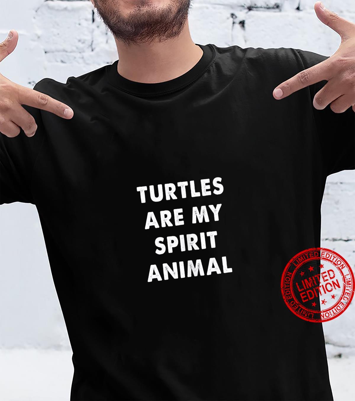Turtles are my spirit animal animal Shirt