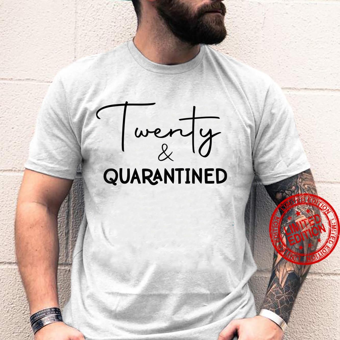 Twenty & Quarantined 20 Years Old 20th Birthday Shirt