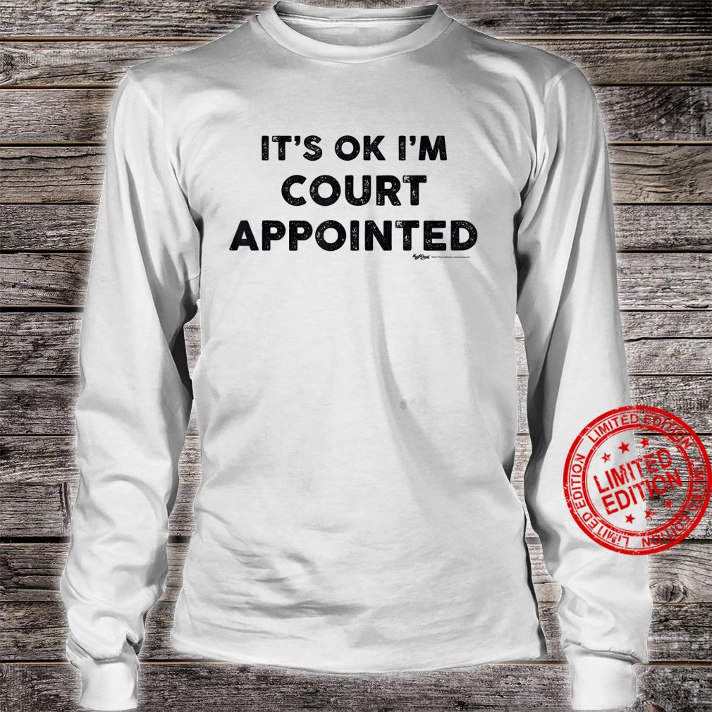 Vintage It's Ok I'm Court Appointed Word Design Shirt long sleeved