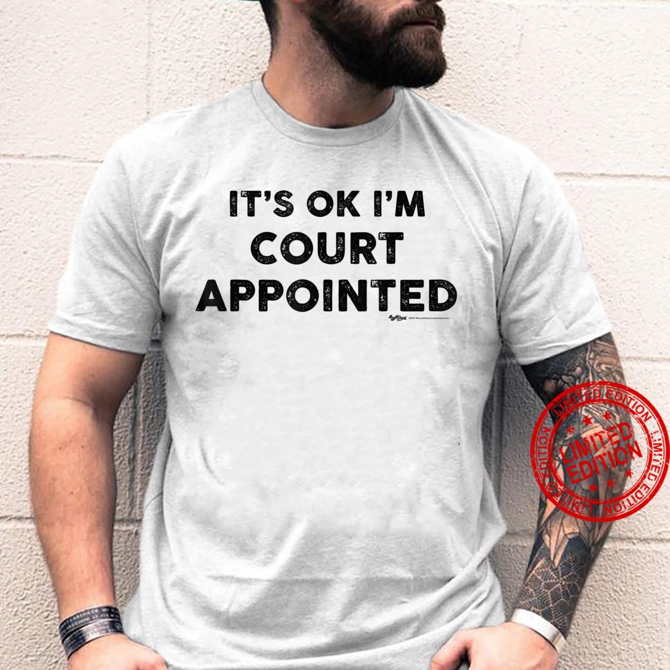 Vintage It's Ok I'm Court Appointed Word Design Shirt