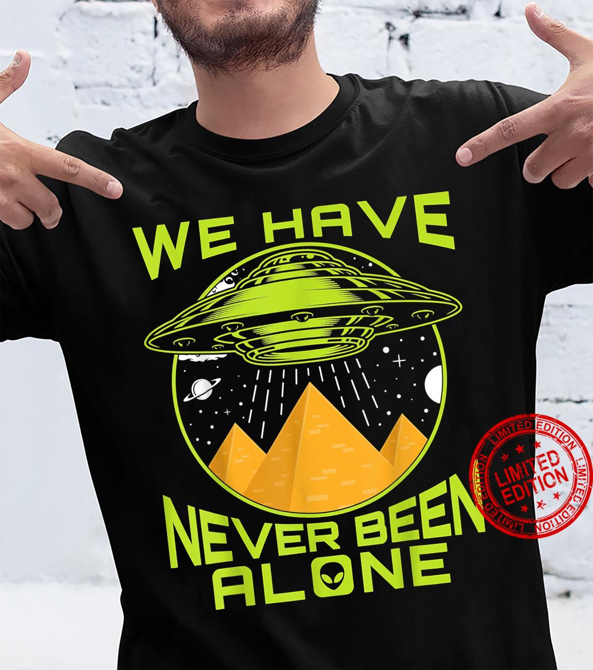 We Have Never Been Alone Ancient Aliens Egypt Shirt
