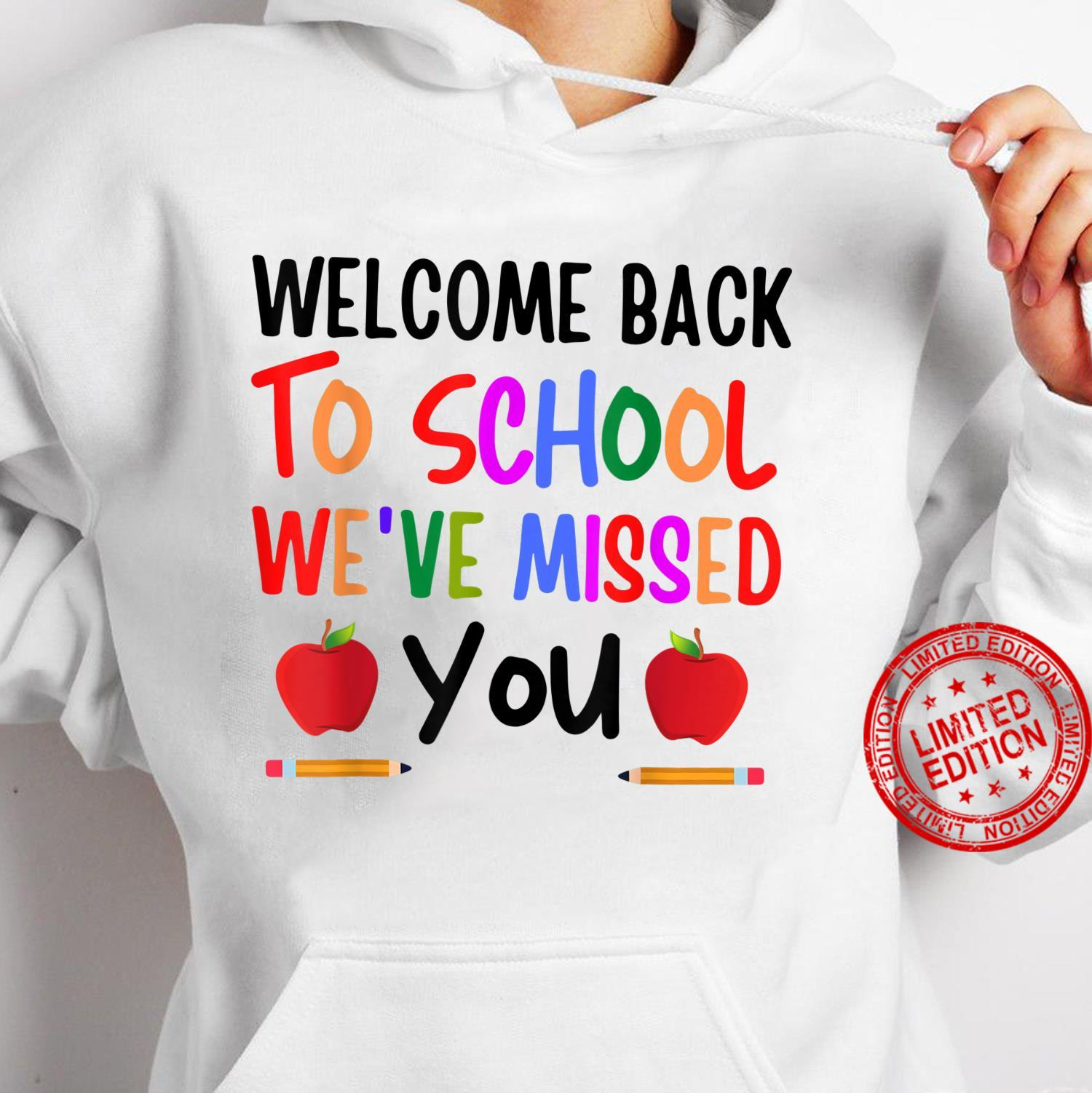 Welcome Back To School We've Missed You Teacher Back Shirt hoodie