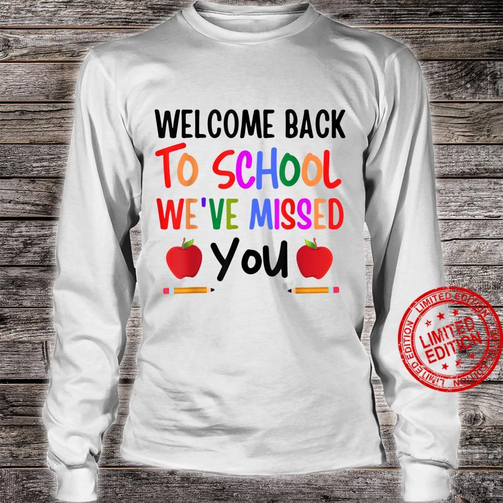 Welcome Back To School We've Missed You Teacher Back Shirt long sleeved