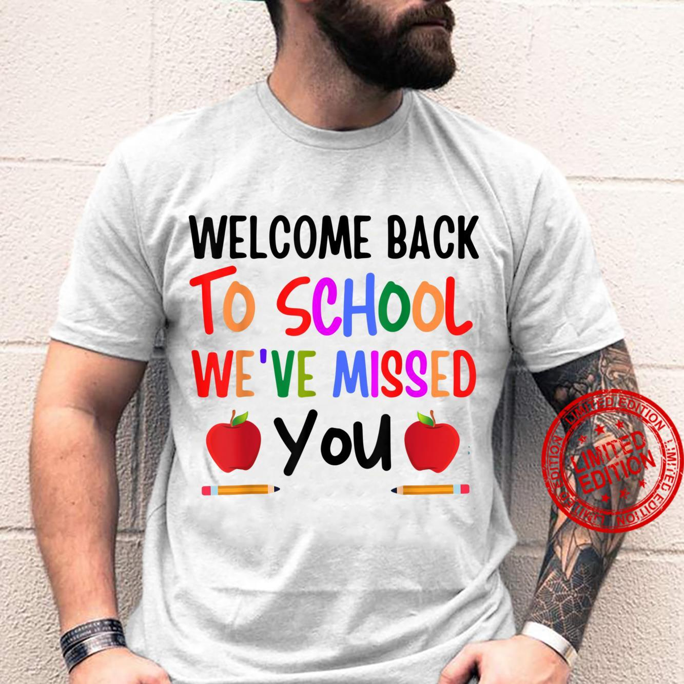 Welcome Back To School We've Missed You Teacher Back Shirt