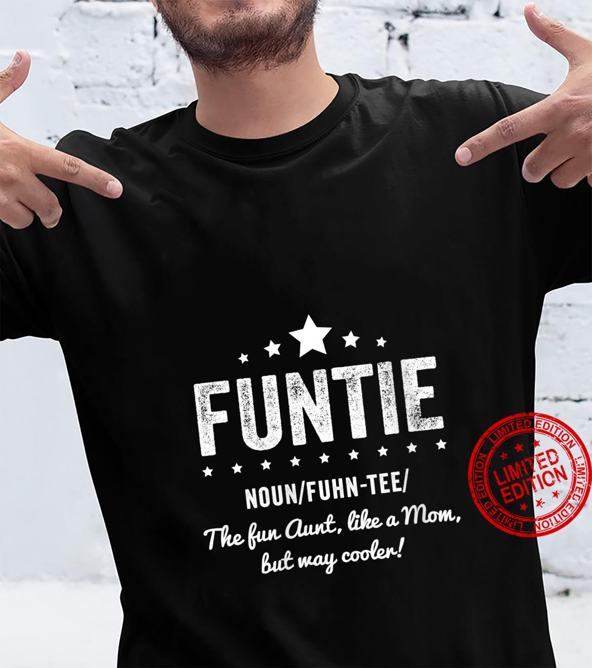 Womens Funtie Aunt The Fun aunt, like a mom, but way cooler. Shirt