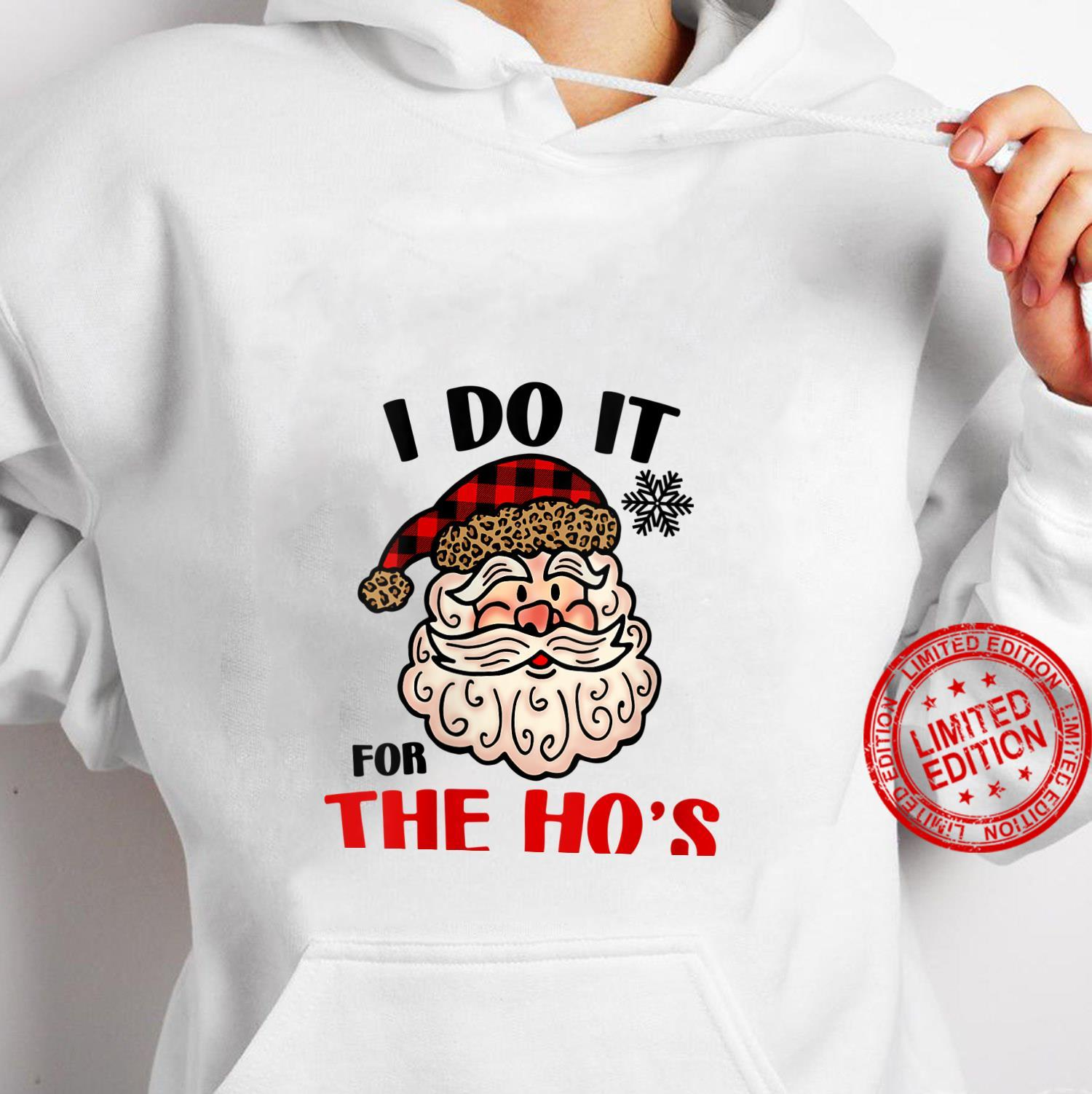 Womens I Do It For The Hos Shirt Santa Ugly Christmas in July Shirt hoodie
