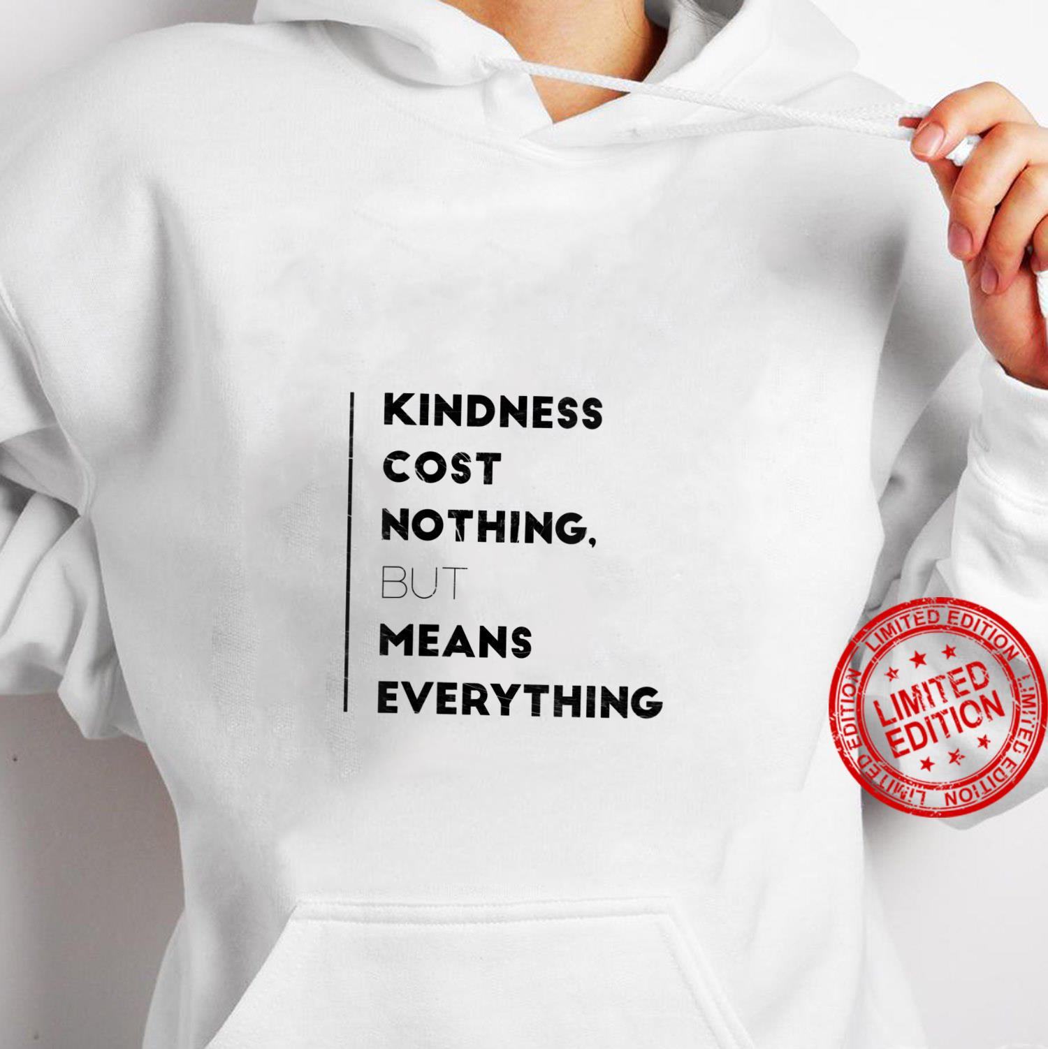Womens Kindness Cost Nothing But Means Everything Inspiring Shirt hoodie